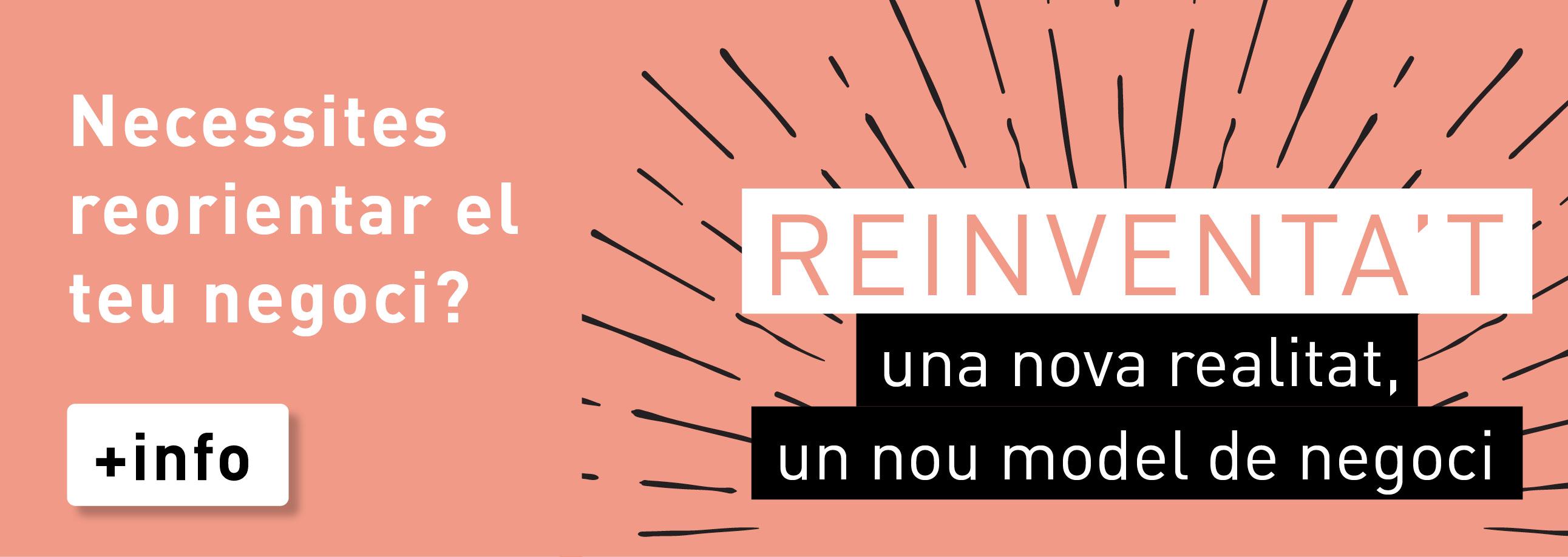 Reinventa't. Una nova realitat, un nou model de negoci
